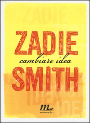 Cambiare idea - Zadie Smith  