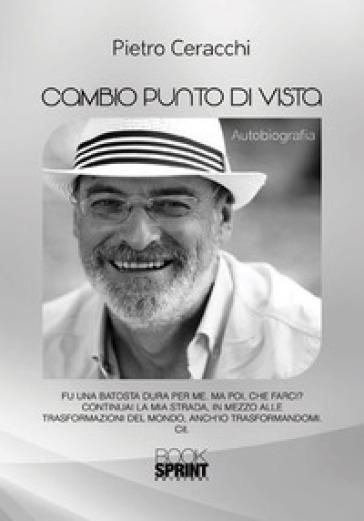 Cambio punto di vista - Pietro Ceracchi |