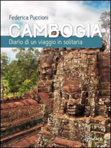 Cambogia. Diario di un viaggio in solitaria - Federica Puccioni   Thecosgala.com