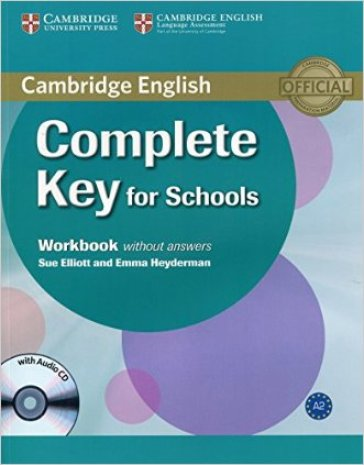Cambridge English. Complete key for schools. Workbook. Without answers. Per le Scuole superiori. Con CD-ROM. Con espansione online