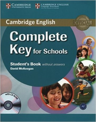 Cambridge English. Complete key for schools. Student's book. Without answers. Per le Scuole superiori. Con espansione online