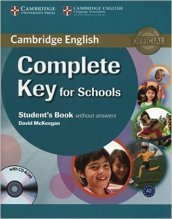 Cambridge English. Complete key for schools. Student's book. Without answers. Con espansione online. Per le Scuole superiori