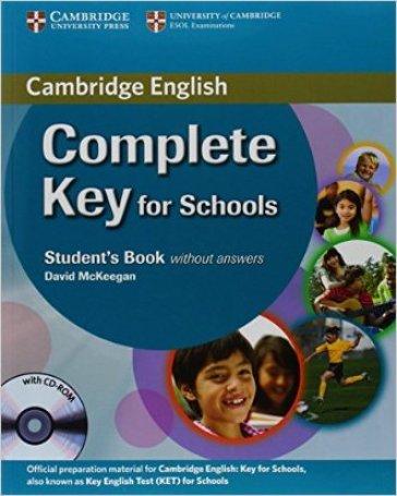 Cambridge English. Key for schools. Student's book without answers and Workbook without answers. Per le Scuole superiori. Con espansione online. Con CD-ROM. Con CD-Audio - David McKeegan | Rochesterscifianimecon.com