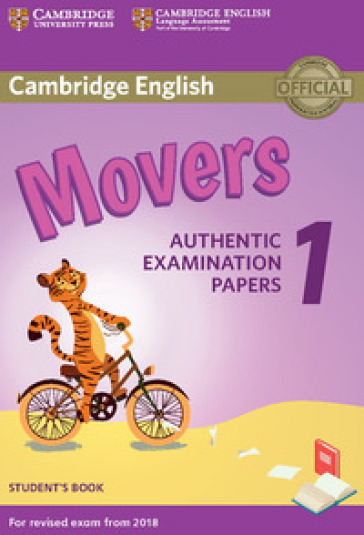 Cambridge English Starters 1. Authentic Examination Papers for Revised Exam from 2018. Movers 1. Student's Book