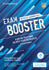 Cambridge English exam. Booster key and key for schools. Student s book without answers (updated for the 2020 exam). Per le Scuole superiori. Con File audio per il download