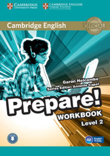 Cambridge English prepare! Level 2. Workbook. Con espansione online. Con CD Audio. Per le Scuole superiori