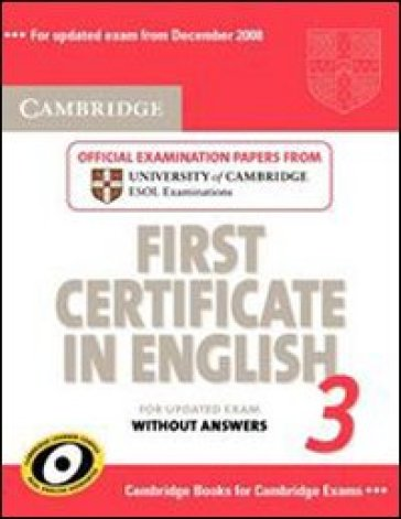 Cambridge First Certificate in English. Student's book with answers. For updated exams. Per il Liceo scientifico. 3.