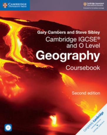 Cambridge IGCSE and O level geography. Per gli esami dal 2020. Coursebook. Per le Scuole superiori. Con CD-ROM - Gary Cambers |