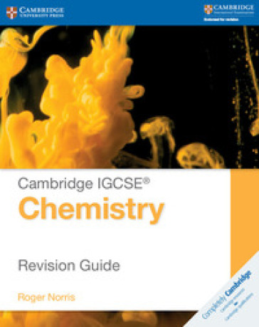 Cambridge IGCSE® chemistry. Revision guide. Per le Scuole superiori