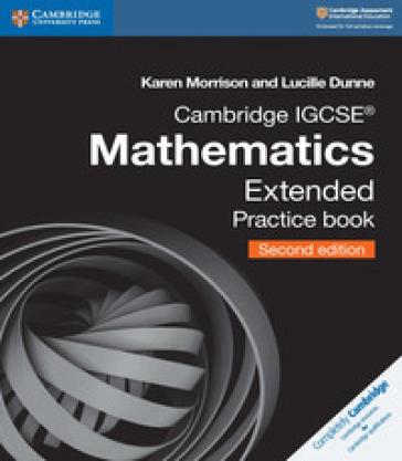 Cambridge IGCSE mathematics. Extended practice book. Per le Scuole superiori. Con espansione online - Karen Morrison   Rochesterscifianimecon.com