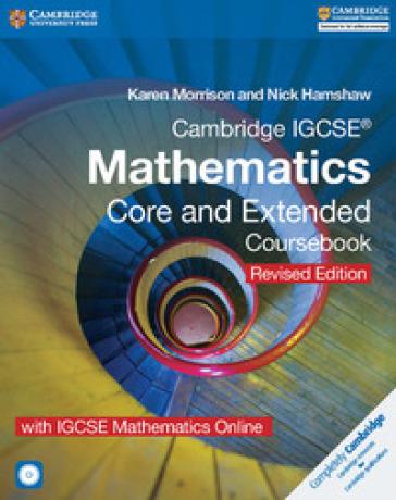 Cambridge IGCSE mathematics. Core and extended Coursebook. Revised edition. Per le Scuole superiori. Con e-book. Con espansione online. Con CD-ROM - Karen Morrison |