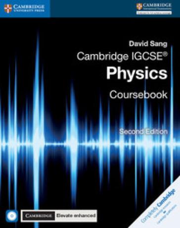 Cambridge IGCSE physics. Coursebook-Cambridge elevate. Enhanced edition. Per le Scuole superiori. Con e-book. Con espansione online. Con CD-ROM - David Sang  