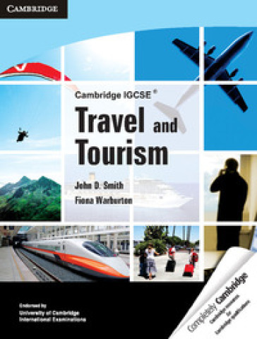 Cambridge IGCSE® travel and tourism. Per le Scuole superiori