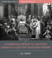 Cambridge Medieval History: Germany and the Western Empire