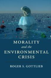 Cambridge Studies in Religion, Philosophy, and Society   Morality and the Environmental Crisis