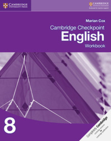Cambridge checkpoint english. Workbook 8. Con espansione online. Per le Scuole superiori