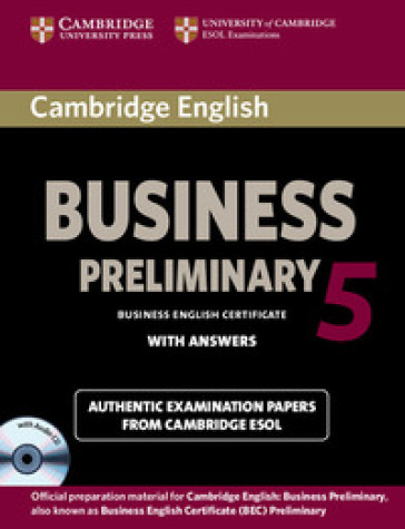 Cambridge english business. Preliminary. Student's book. Per le Scuole superiori. Con CD Audio. Con e-book. Con espansione online. 5.