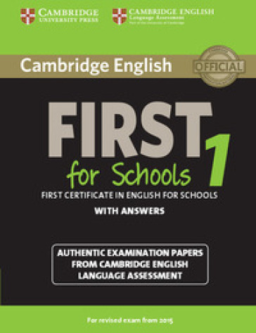 Cambridge english first for schools. For updated exam. Student's book. With answer. Con espansione online. Per le Scuole superiori. 1.