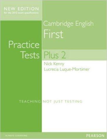 Cambridge first. Practice tests plus. Student's book. With key. Per le Scuole superiori. Con espansione online