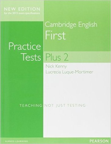 Cambridge first. Practice tests plus. Student's book. Without key. Con espansione online. Per le Scuole superiori