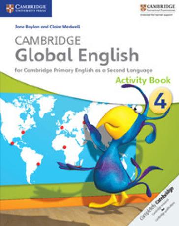 Cambridge global English. Stage 4. Activity book. Per la Scuola media. Con CD Audio