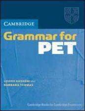 Cambridge grammar for Pet. Without answer. Per le Scuole superiori
