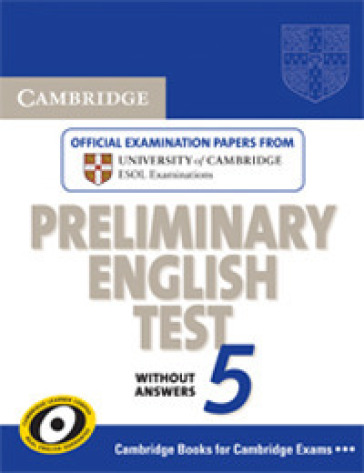 Cambridge preliminary english test. Student's book. Per le Scuole superiori. 5.