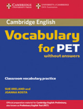 Cambridge vocabulary for Pet. Without answers. Per le Scuole superiori