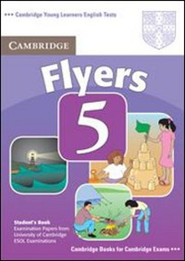 Cambridge young learners English tests. Flyers. Student's book. Per la Scuola media. 5.
