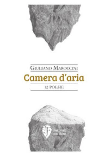 Camera d'aria - Giuliano Maroccini |