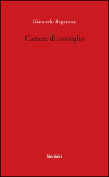 Camera di consiglio - Giancarlo Bagarotto | Thecosgala.com