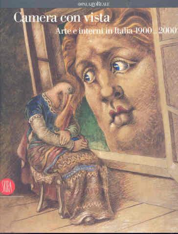 Camera con vista. La metafora della casa in cento anni di arte italiana. Ediz. italiana e inglese - Robert Burns  