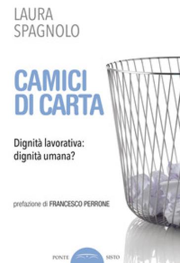 Camici di carta. Dignità lavorativa: dignità umana? - Laura Spagnolo | Ericsfund.org