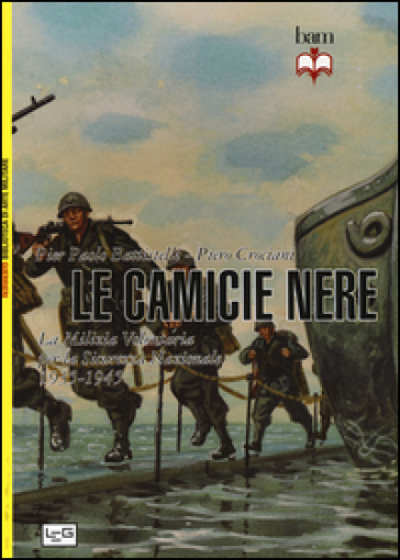 Camicie nere. La milizia volontaria per la sicurezza nazionale 1935-45 - Pier Paolo Battistelli | Jonathanterrington.com