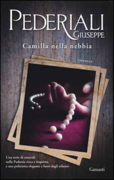 Camilla nella nebbia - Giuseppe Pederiali |