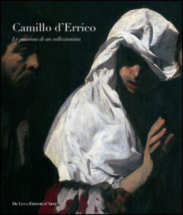 Camillo D'Errico. Le passioni di un collezionista - Elisa Acanfora   Rochesterscifianimecon.com