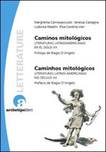 Caminos mitologicos. Literaturas latinoamericanas en el siglo XX -  pdf epub