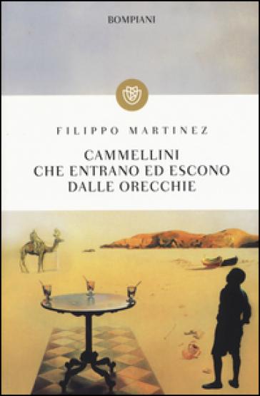 Cammellini che entrano ed escono dalle orecchie - Filippo Martinez | Kritjur.org