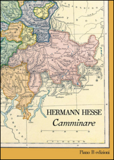 Camminare - Hermann Hesse |