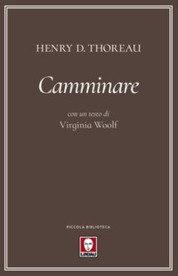 Camminare. Con un testo di Virginia Woolf - Henry David Thoreau |