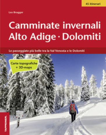 Camminate invernali Alto Adige. Dolomiti - Leo Brugger | Ericsfund.org