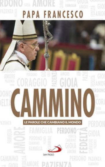 Cammino - Papa Francesco (Jorge Mario Bergoglio) | Kritjur.org