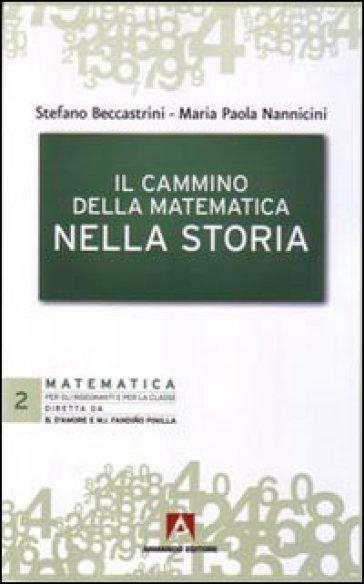 Cammino della matematica nella storia (Il) - Maria Paola Nannicini | Thecosgala.com