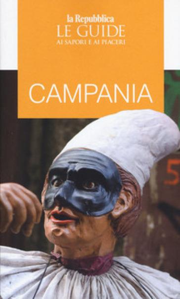 Campania. Guida ai sapori e ai piaceri della regione 2020