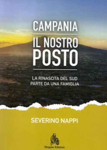 Campania. Il nostro posto. La rinascita del Sud parte da una famiglia - Severino Nappi | Ericsfund.org