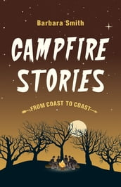 Campfire Stories from Coast to Coast