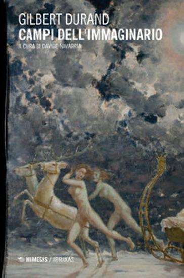 Campi dell'immaginario - Gilbert Durand | Thecosgala.com