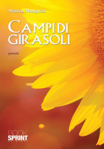 Campi di girasoli - Matteo Manguzzi |