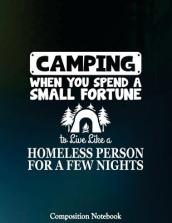 Camping When You Spend a Small Fortune to Live Like a Homeless Person