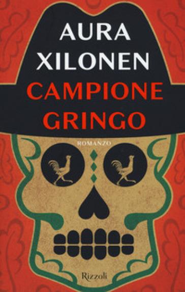 Campione Gringo - Aura Xilonen |